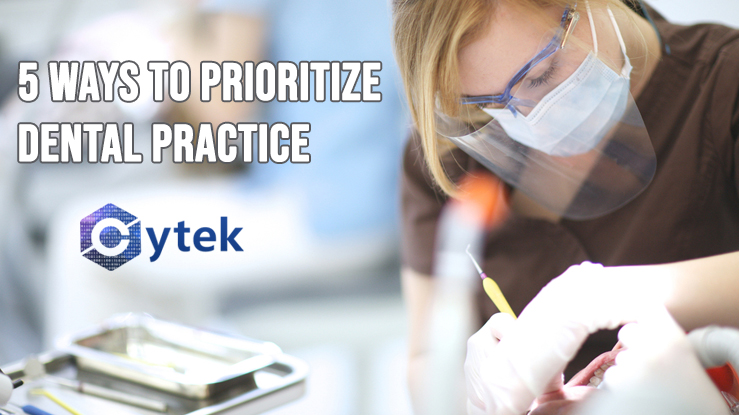5 Ways to Prioritize Dental Practice