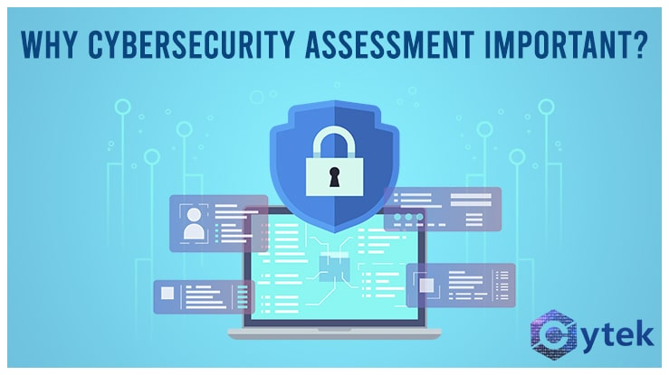 Why cybersecurity assessment is important?